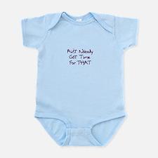 Ain't Nobody Got Time Infant Bodysuit