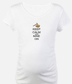 Keep Calm And Mine On Shirt