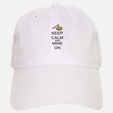 Keep Calm And Mine On Baseball Baseball Cap