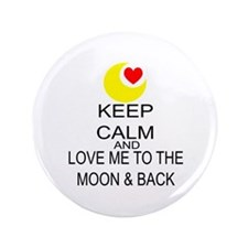 "Keep Calm And Love Me To The Moon & Back 3.5"" Butt"