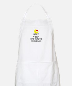 Keep Calm And Love Me To The Moon & Back Apron