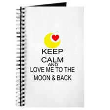 Keep Calm And Love Me To The Moon & Back Journal