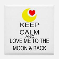 Keep Calm And Love Me To The Moon & Back Tile Coas