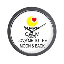 Keep Calm And Love Me To The Moon & Back Wall Cloc