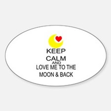 Keep Calm And Love Me To The Moon & Back Decal