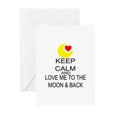 Keep Calm And Love Me To The Moon & Back Greeting
