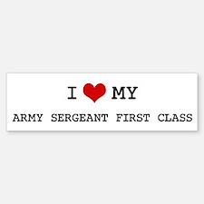 I Love My Army Sergeant First Bumper Bumper Bumper Sticker