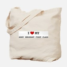 I Love My Army Sergeant First Tote Bag