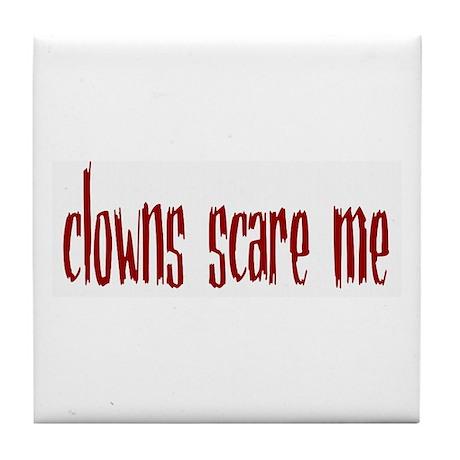 clowns scare me Tile Coaster