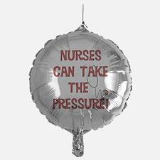 Nurses Can Take The Pressure Balloon