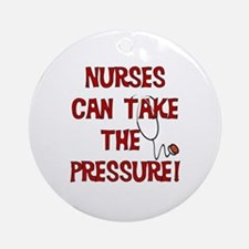 Nurses Can Take The Pressure Ornament (Round)