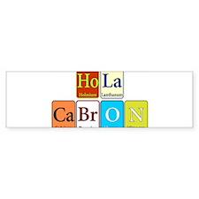 Hola Cabron Bumper Bumper Sticker