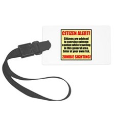 Citizen Alert! Zombies! Luggage Tag