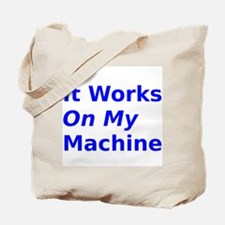 It Works On My Machine Tote Bag