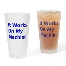 It Works On My Machine Drinking Glass