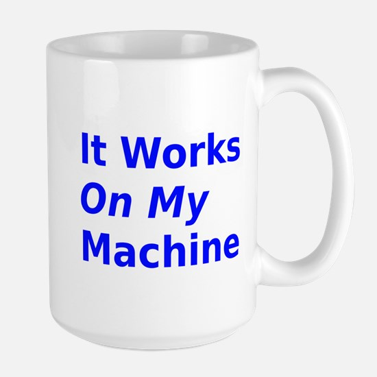 It Works On My Machine Mug