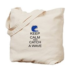 Keep Calm And Catch A Wave Tote Bag