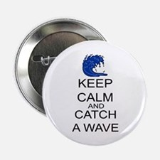 """Keep Calm And Catch A Wave 2.25"""" Button"""