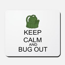 Keep Calm And Bug Out Mousepad