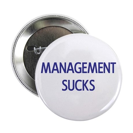 Management Sucks Button