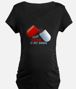 Your Love Is My Drug Hearts In Pill T-Shirt