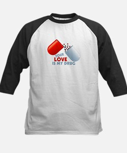 Your Love Is My Drug Hearts In Pill Tee