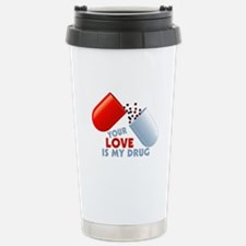 Your Love Is My Drug Hearts In Pill Travel Mug