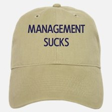 Management Sucks Baseball Baseball Cap
