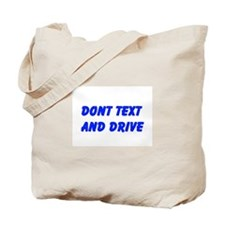Dont Text and Drive Tote Bag