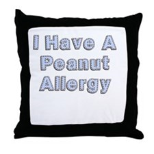 I have a peanut allergy Throw Pillow