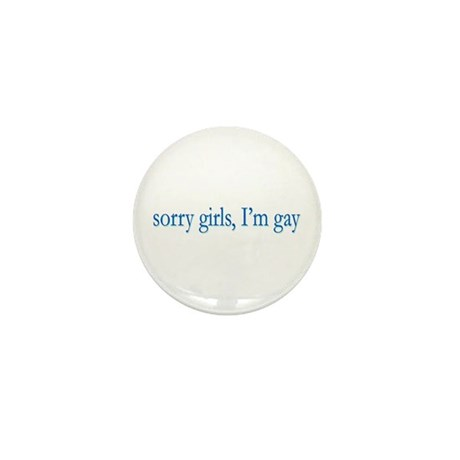 Sorry Girls I'm Gay Mini Button (10 pack)