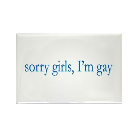 Sorry Girls I'm Gay Rectangle Magnet (100 pack)
