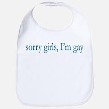 Sorry Girls I'm Gay Bib