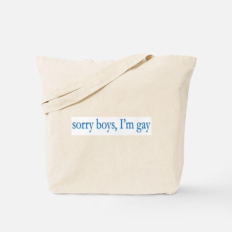 Sorry Boys I'm Gay Tote Bag