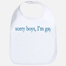 Sorry Boys I'm Gay Bib