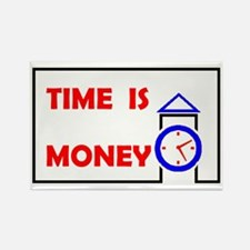 TIME IS MONEY Rectangle Magnet