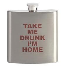 Take Me Drunk I'm Home Flask