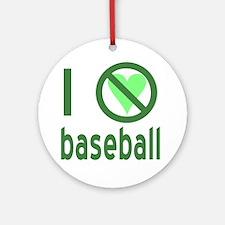 I Hate Baseball Ornament (Round)