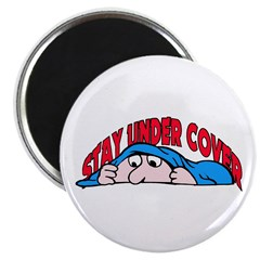 Stay Undercover Cartoon Magnet