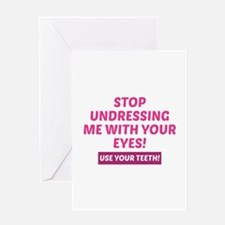 Stop Undressing Me Greeting Card