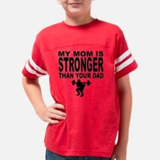 Cute Cross fit my mom is stronger than my dad Youth Football Shirt