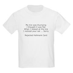 Rejected Hallmark Cards Kids T-Shirt