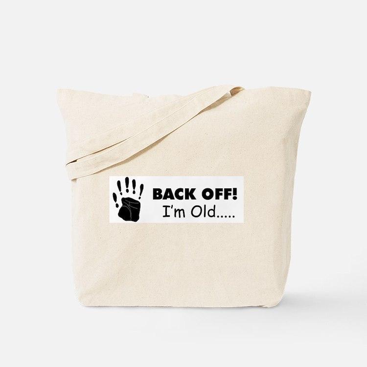 back off I'm old Tote Bag