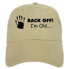 back off I'm old Baseball Cap