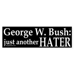 Bush: just another Hater Bumper Sticker