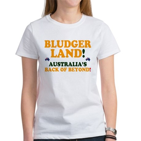 AUSTRALIA - BLUDGER LAND! T-Shirt