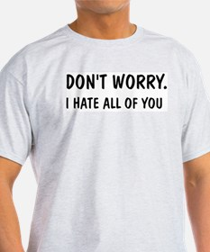 """I Hate All of You"" Ash Grey T-Shirt"