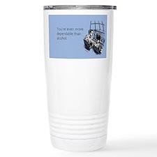 More Dependable Than Alcohol Travel Mug