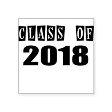 CLASS OF 2018 Sticker