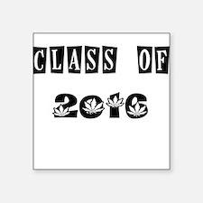 CLASS OF 2016 MARIJUANA Sticker